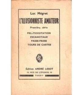 L`ILLUSIONNISTE AMATEUR.LUC MEGRET/MAGICANTIC/1005