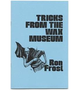 TRICKS FROM THE WAX MUSEUM/RON FROST