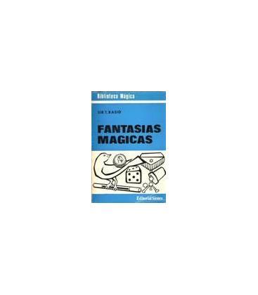 FANTASIAS MAGICAS/SIR T.RASID/MAGICANTIC/15 C