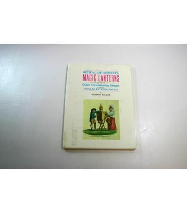Optical Amusements: Magic Lanterns& Other Transforming/MAGICANTI