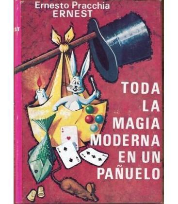 TODA LA MAGIA MODERNA EN UN PAÑUELO/E.PRACHIA/MAGICANTIC /65
