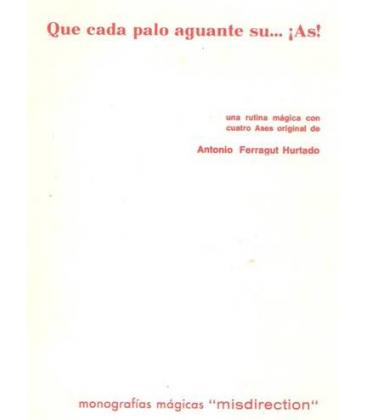 QUE CADA PALO AGUANTE SU AS /A.FERRAGUT/MAGICANTIC