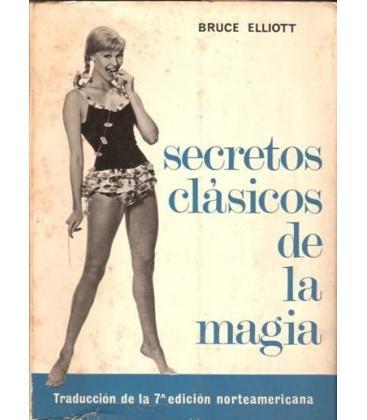 SECRETOS CLASICOS DE LA MAGIA/BRUCE ELLIOTT/MAGICANTIC 92