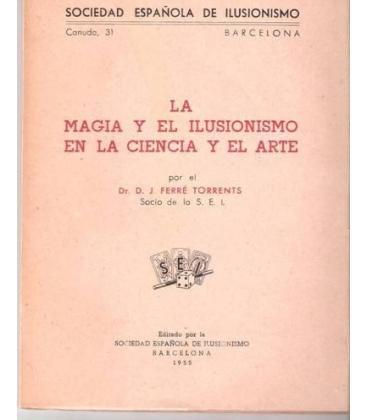 LA MAGIA Y EL ILUSIONISMO J.FERRER /MAGICANTIC/99