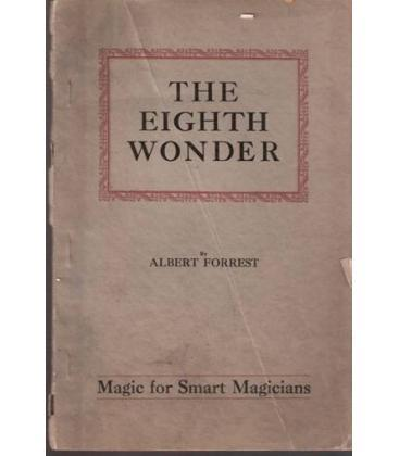 THE EIGHTH WONDER BY A.FORREST/MAGICANTIC5123