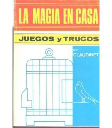 LA MAGIA EN CASA POR CLAUDINET/MAGICANTIC/55
