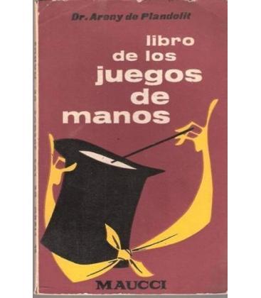 LIBRO DE LOS JUEGOS DE MANOS/A. DE PLANDOLIT/MAGICANTIC/144