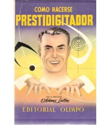 COMO HACERSE PRESTIDIGITADOR/MAGICANTIC 187