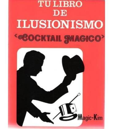 TU LIBRO DE ILUSIONISMO/MAGIC -KIM/MAGICANTIC, 189