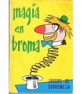 MAGIA EN BROMA/JUEGOS DE SOBREMESA/MAGICANTIC,221