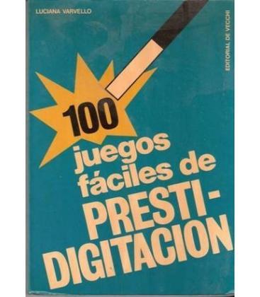 100 JUEGOS FACILES DE PRESTIDIGITACION/MAGICANTIC247