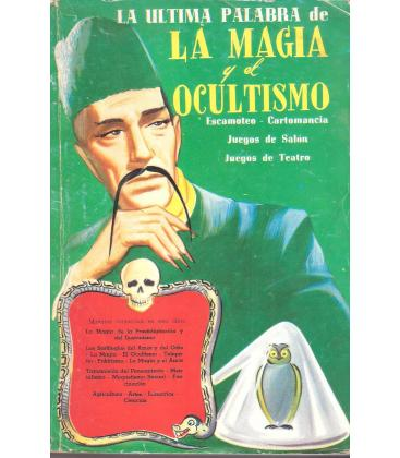 LA ULTIMA PALABRA DE LA MAGIA Y EL OCULTISMO ED. 1974/MAGICANTIC